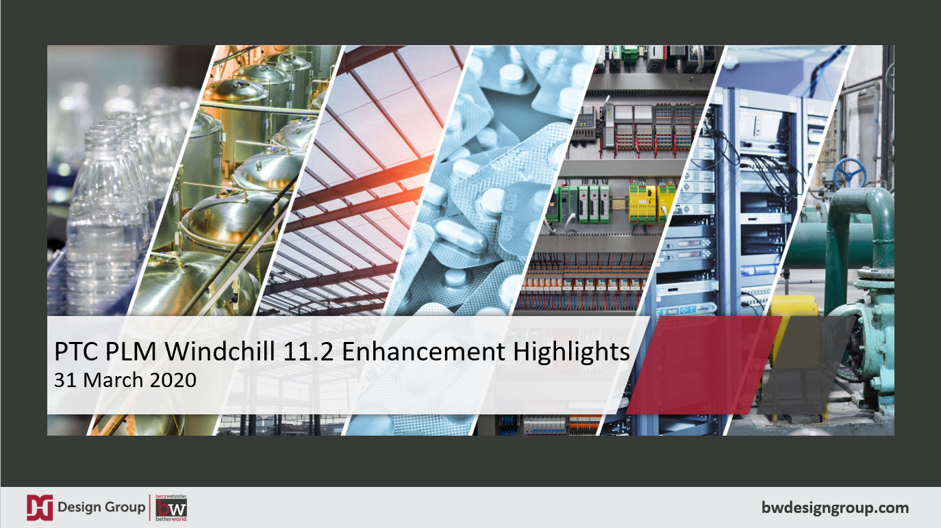 PTC Windchill 11.2 Enhancement Highlights